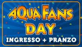 Aquafans Day! Ingresso + Pranzo...